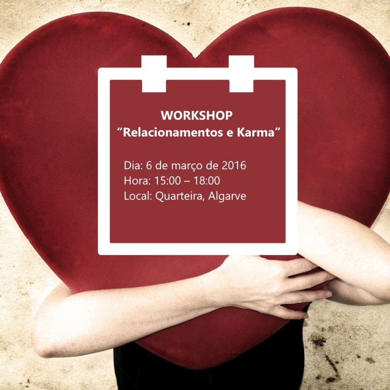 "Workshop ""Relacionamentos e Karma"", Quarteira"
